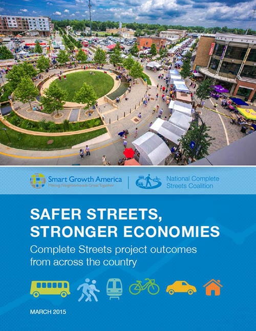Smart Growth America: A report on the impacts of Complete Streets planning